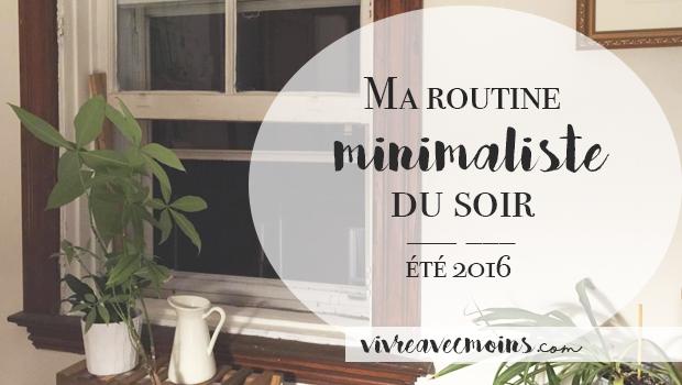 Ma routine minimaliste du soir t 2016 vivre avec moins for Ma maison minimaliste