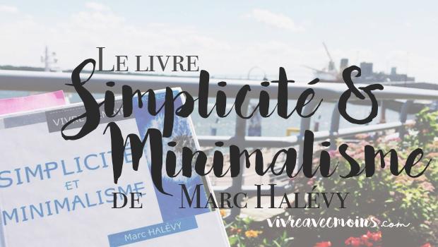 Le livre simplicit et minimalisme de marc hal vy vivre for Livre sur le minimalisme