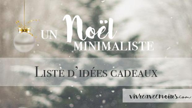 Un Noël minimaliste – Liste d'idées cadeaux   Vivre Avec Moins