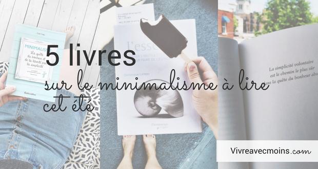 Vivre avec moins le minimalisme au quotidien for Livre sur le minimalisme